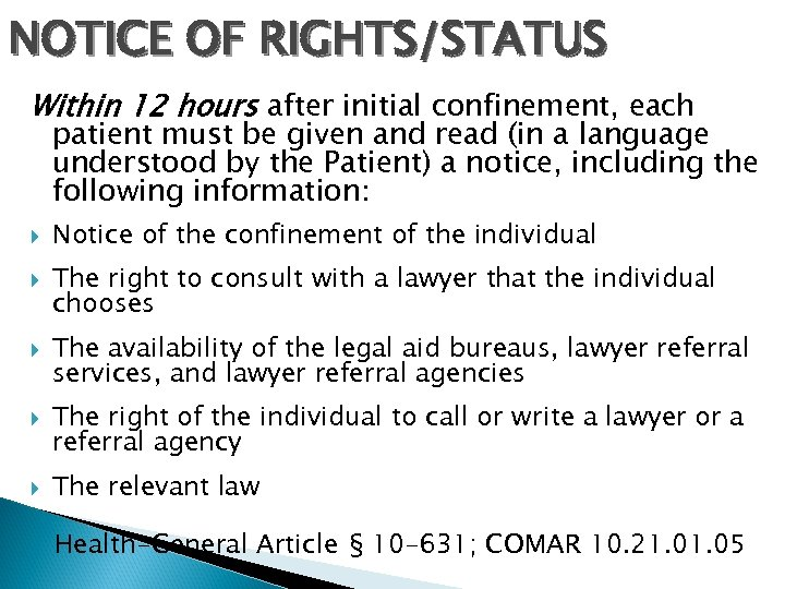 NOTICE OF RIGHTS/STATUS Within 12 hours after initial confinement, each patient must be given