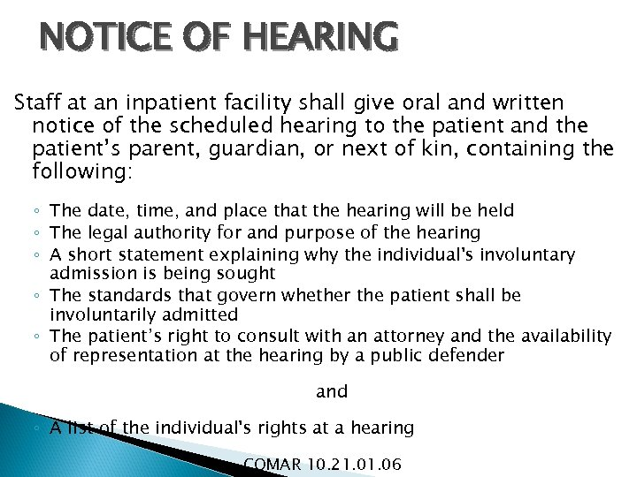 NOTICE OF HEARING Staff at an inpatient facility shall give oral and written notice