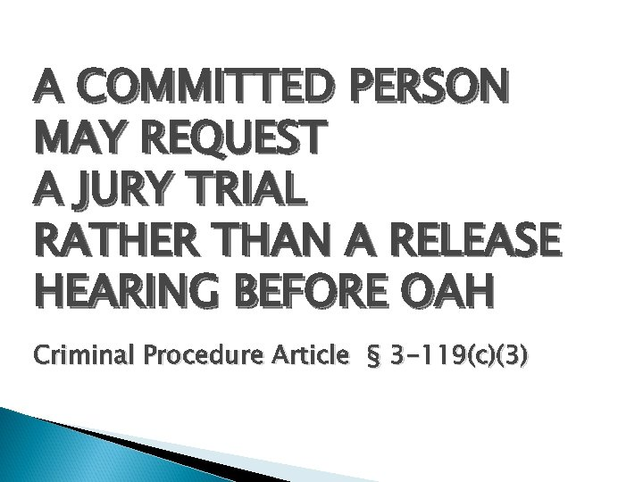 A COMMITTED PERSON MAY REQUEST A JURY TRIAL RATHER THAN A RELEASE HEARING BEFORE