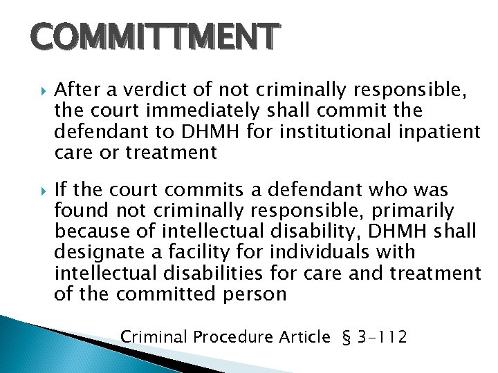 COMMITTMENT After a verdict of not criminally responsible, the court immediately shall commit the