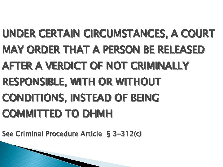 UNDER CERTAIN CIRCUMSTANCES, A COURT MAY ORDER THAT A PERSON BE RELEASED AFTER A