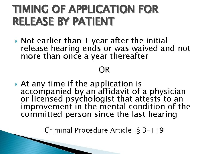 TIMING OF APPLICATION FOR RELEASE BY PATIENT Not earlier than 1 year after the