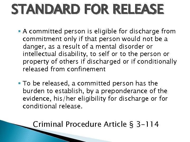 STANDARD FOR RELEASE § A committed person is eligible for discharge from commitment only