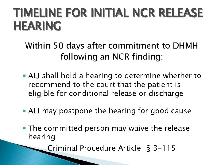 TIMELINE FOR INITIAL NCR RELEASE HEARING Within 50 days after commitment to DHMH following