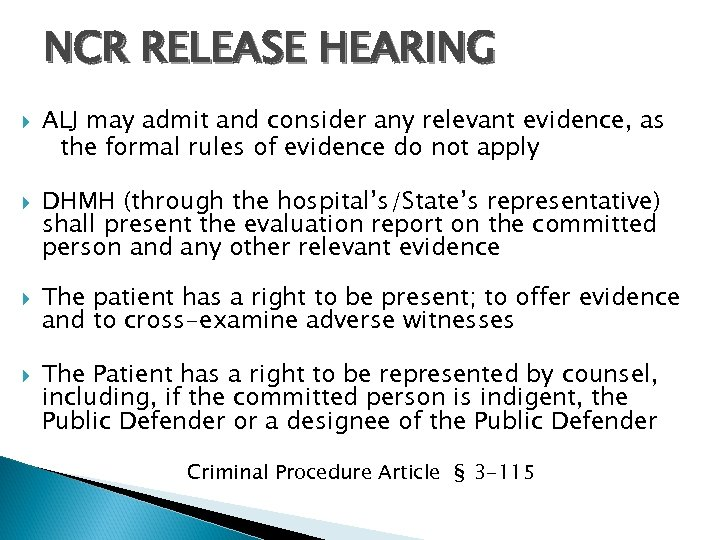 NCR RELEASE HEARING ALJ may admit and consider any relevant evidence, as the formal