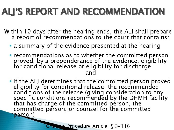 ALJ'S REPORT AND RECOMMENDATION Within 10 days after the hearing ends, the ALJ shall
