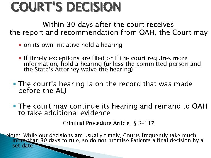 COURT'S DECISION Within 30 days after the court receives the report and recommendation from