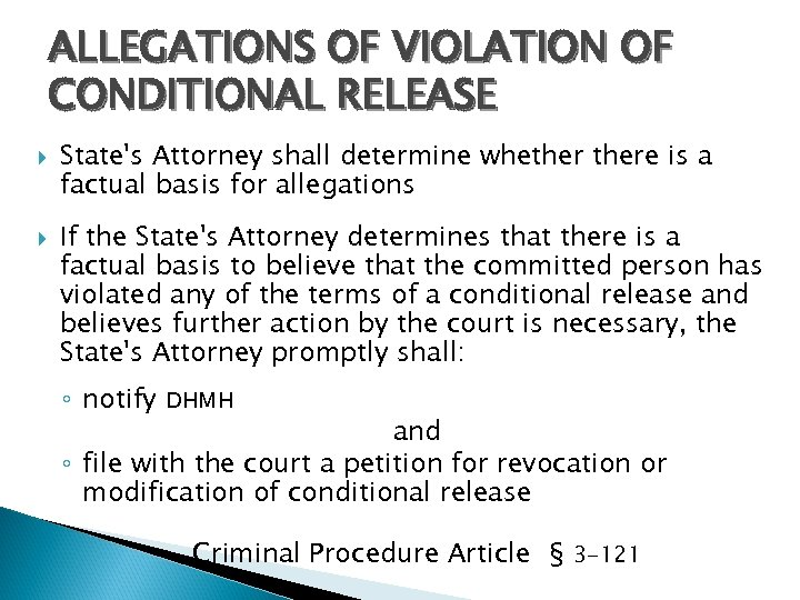 ALLEGATIONS OF VIOLATION OF CONDITIONAL RELEASE State's Attorney shall determine whethere is a factual