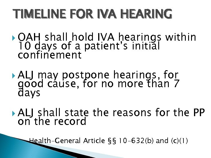 TIMELINE FOR IVA HEARING OAH shall hold IVA hearings within 10 days of a