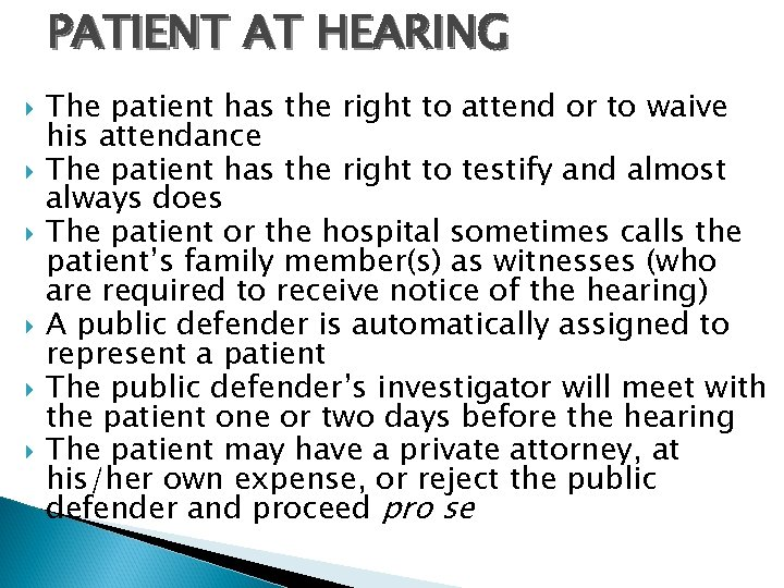 PATIENT AT HEARING The patient has the right to attend or to waive his