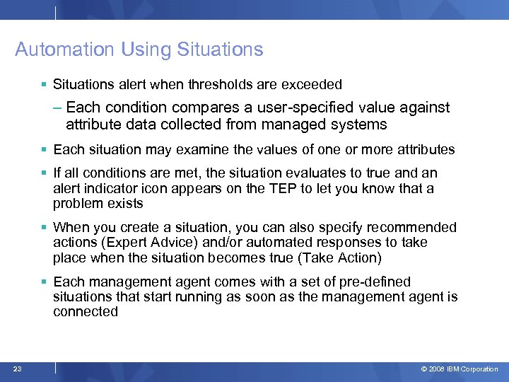 Automation Using Situations alert when thresholds are exceeded – Each condition compares a user-specified