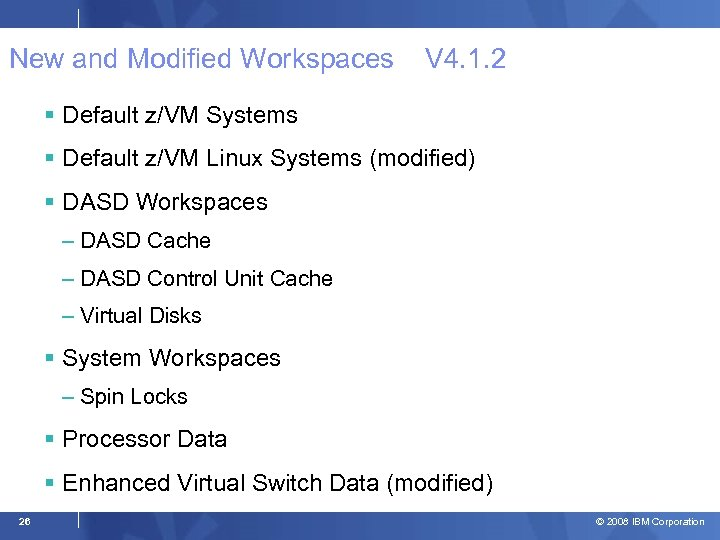 New and Modified Workspaces V 4. 1. 2 Default z/VM Systems Default z/VM Linux