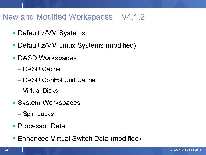 New and Modified Workspaces V 4. 1. 2 Default z/VM Systems Default z/VM Linux