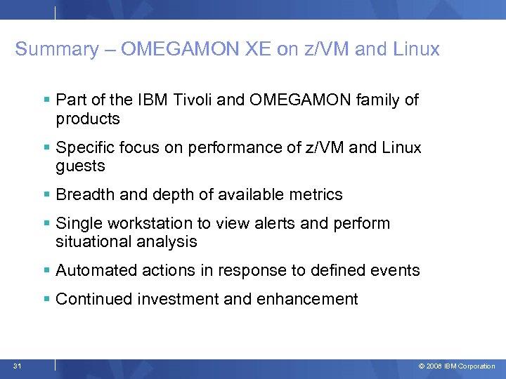Summary – OMEGAMON XE on z/VM and Linux Part of the IBM Tivoli and
