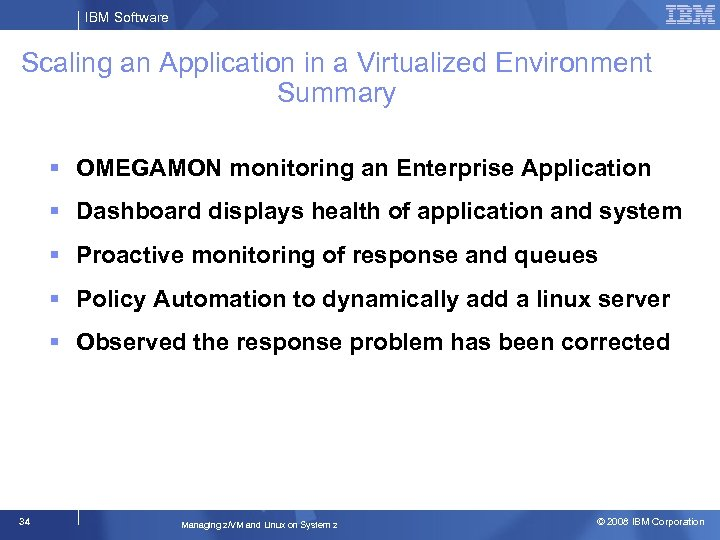 IBM Software Scaling an Application in a Virtualized Environment Summary OMEGAMON monitoring an Enterprise