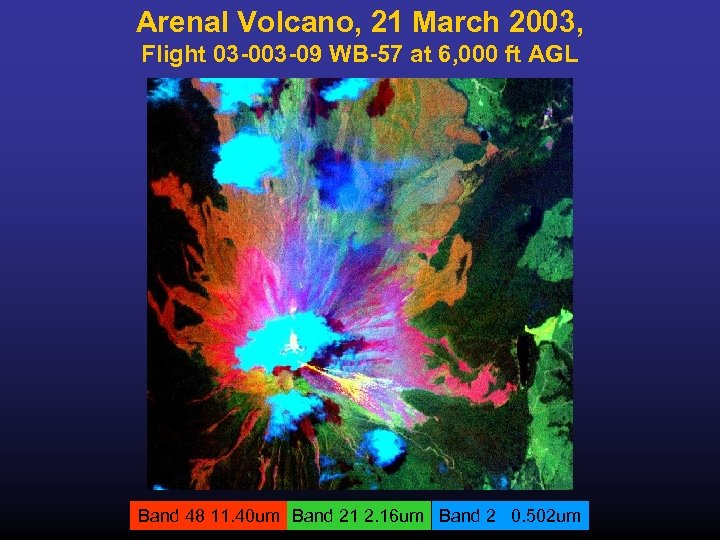 Arenal Volcano, 21 March 2003, Flight 03 -09 WB-57 at 6, 000 ft AGL