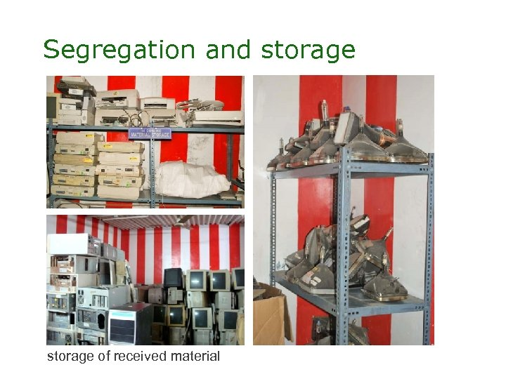 Segregation and storage of received material