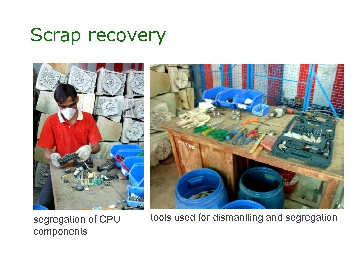 Scrap recovery segregation of CPU components tools used for dismantling and segregation