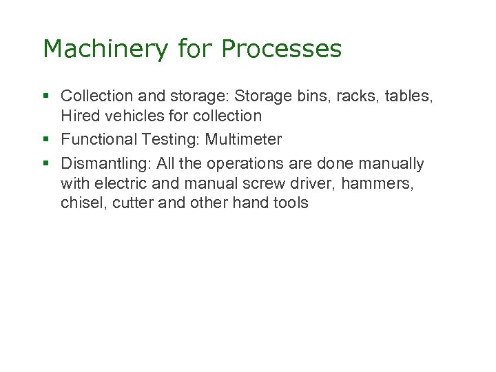 Machinery for Processes § Collection and storage: Storage bins, racks, tables, Hired vehicles for