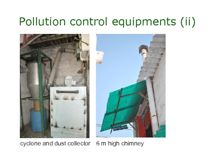 Pollution control equipments (ii) cyclone and dust collector 6 m high chimney