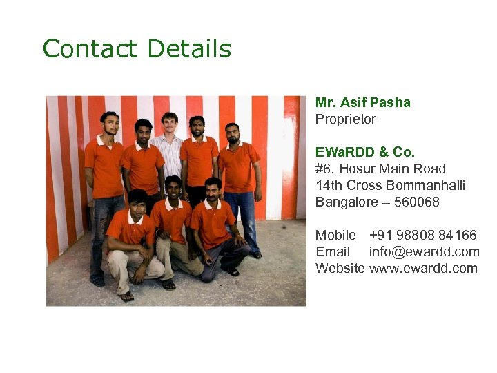 Contact Details Mr. Asif Pasha Proprietor EWa. RDD & Co. #6, Hosur Main Road