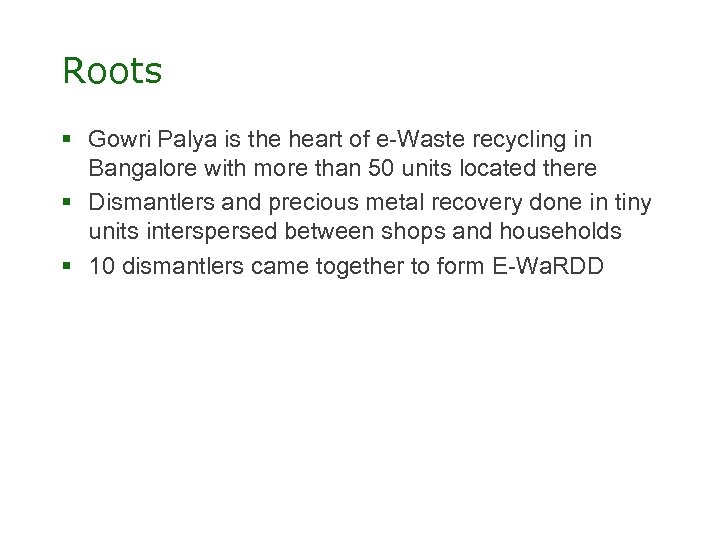 Roots § Gowri Palya is the heart of e-Waste recycling in Bangalore with more