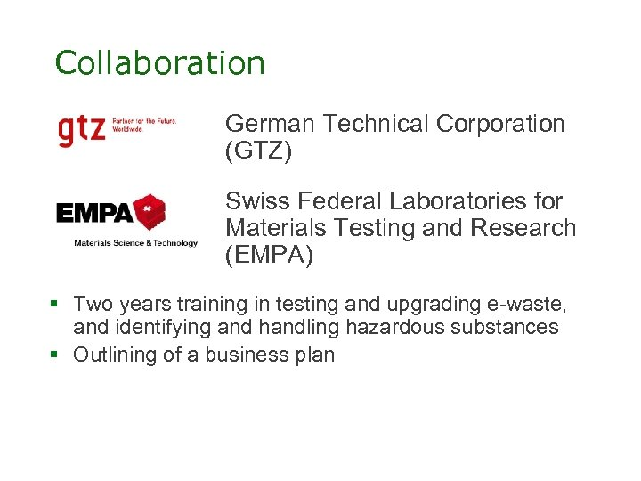 Collaboration German Technical Corporation (GTZ) Swiss Federal Laboratories for Materials Testing and Research (EMPA)