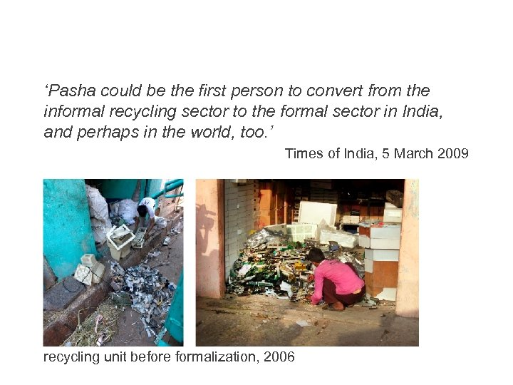 'Pasha could be the first person to convert from the informal recycling sector to