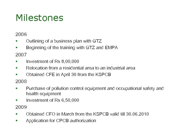Milestones 2006 § § Outlining of a business plan with GTZ Beginning of the
