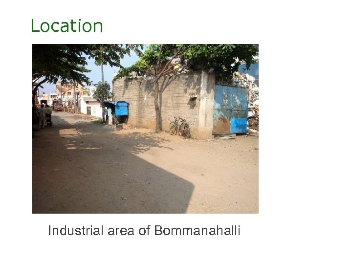 Location Industrial area of Bommanahalli