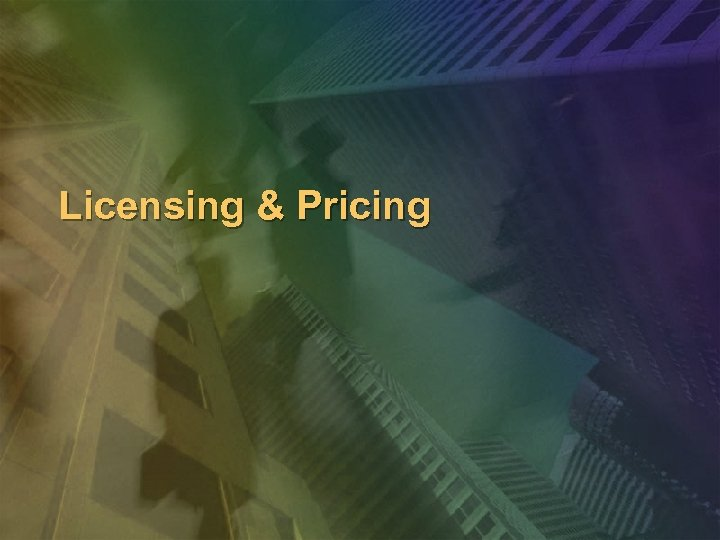 Licensing & Pricing