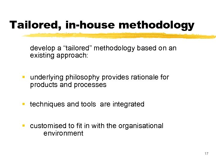 """Tailored, in-house methodology develop a """"tailored"""" methodology based on an existing approach: § underlying"""