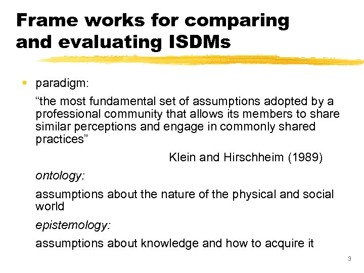 """Frame works for comparing and evaluating ISDMs § paradigm: """"the most fundamental set of"""