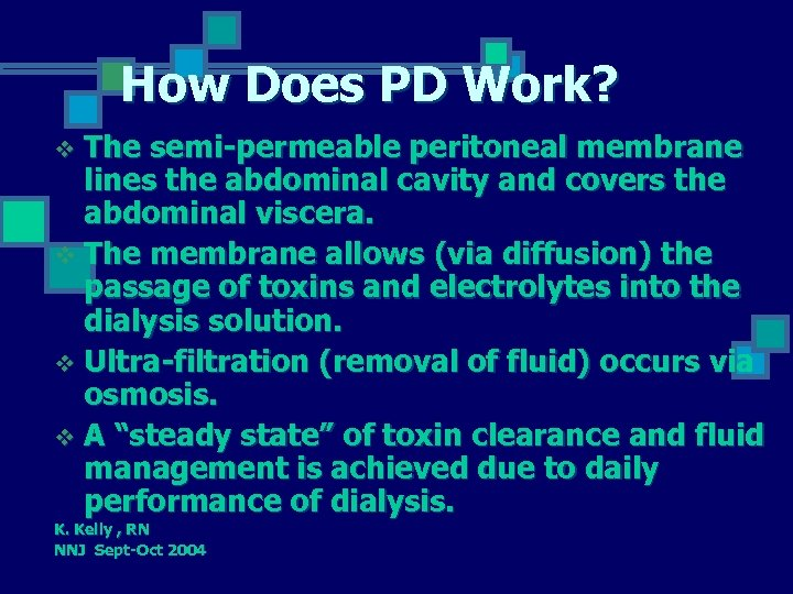 How Does PD Work? The semi-permeable peritoneal membrane lines the abdominal cavity and covers