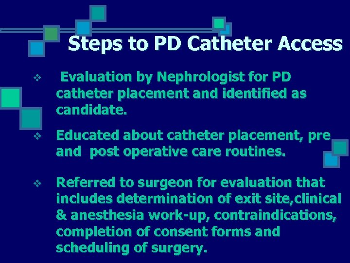 Steps to PD Catheter Access v Evaluation by Nephrologist for PD catheter placement and