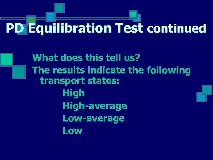 PD Equilibration Test continued What does this tell us? The results indicate the following