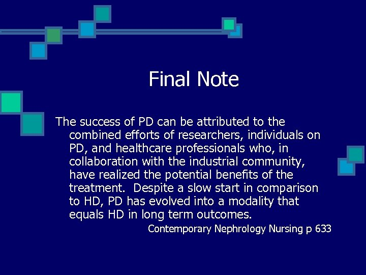 Final Note The success of PD can be attributed to the combined efforts of