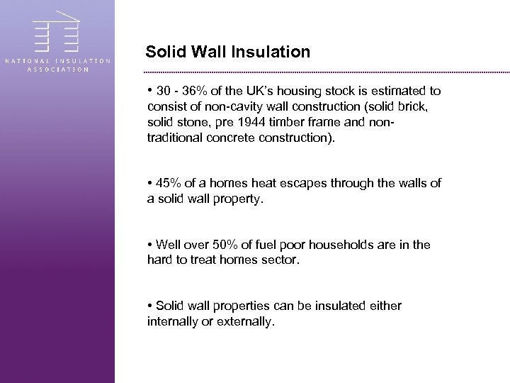 Solid Wall Insulation • 30 - 36% of the UK's housing stock is estimated