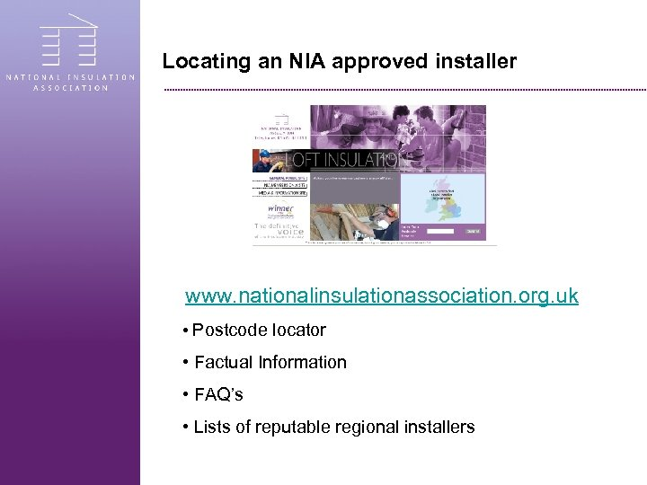 Locating an NIA approved installer www. nationalinsulationassociation. org. uk • Postcode locator • Factual
