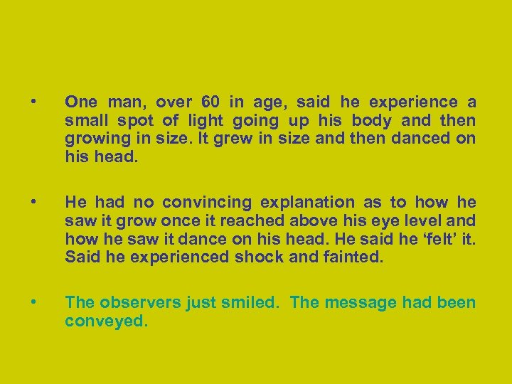 • One man, over 60 in age, said he experience a small spot