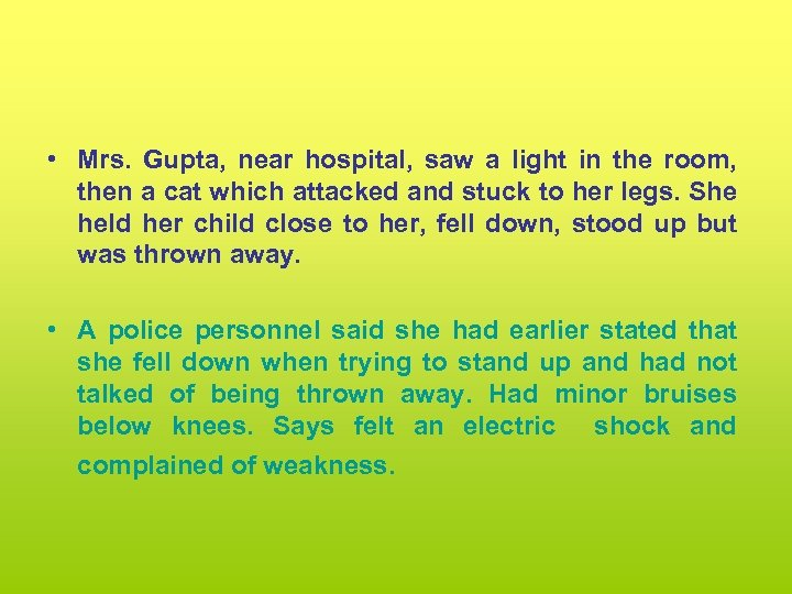 • Mrs. Gupta, near hospital, saw a light in the room, then a