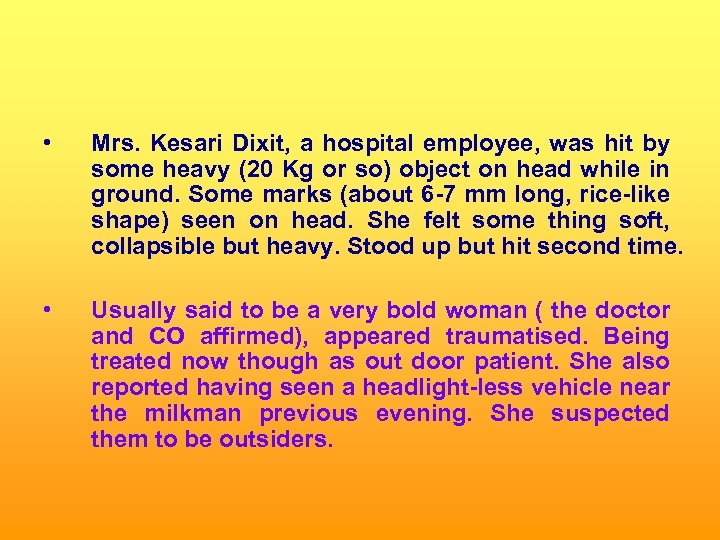 • Mrs. Kesari Dixit, a hospital employee, was hit by some heavy (20