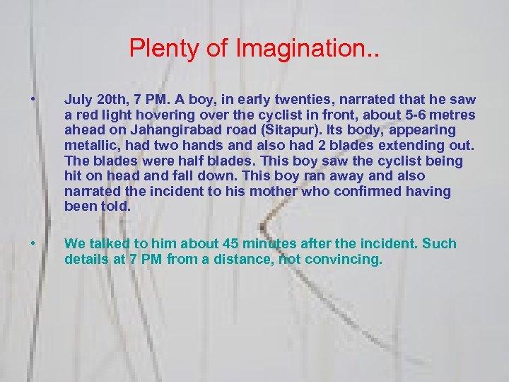 Plenty of Imagination. . • July 20 th, 7 PM. A boy, in early