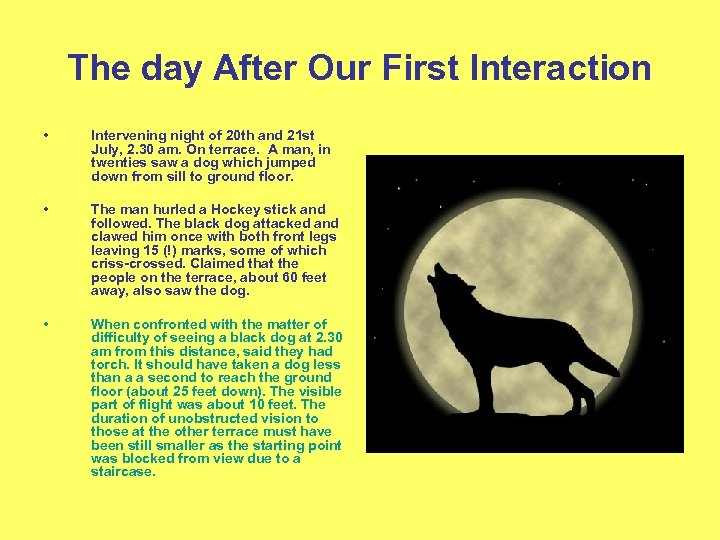 The day After Our First Interaction • Intervening night of 20 th and 21