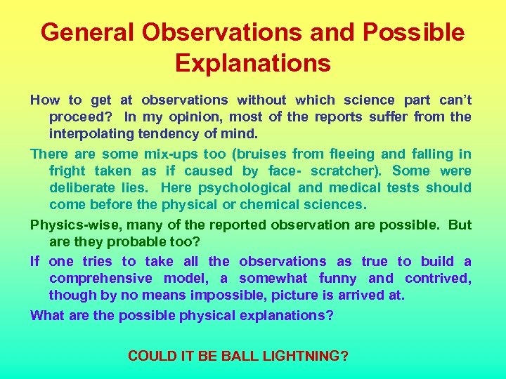 General Observations and Possible Explanations How to get at observations without which science part