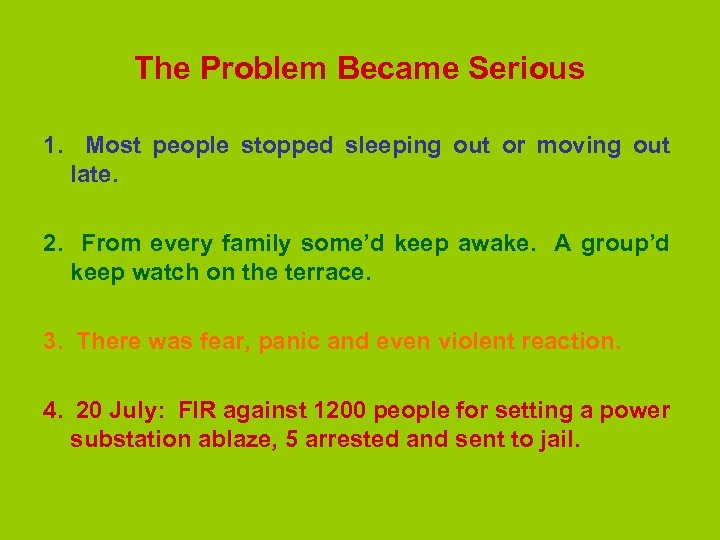 The Problem Became Serious 1. Most people stopped sleeping out or moving out late.