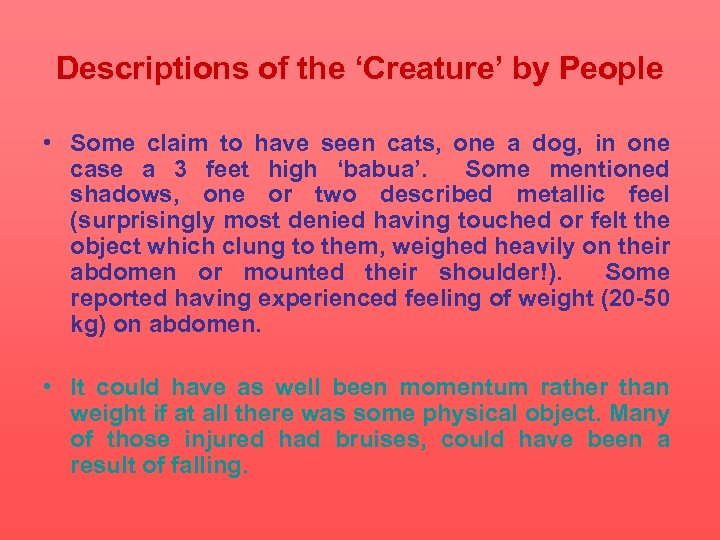 Descriptions of the 'Creature' by People • Some claim to have seen cats, one