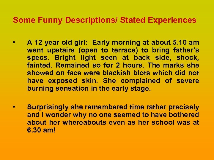 Some Funny Descriptions/ Stated Experiences • A 12 year old girl: Early morning at