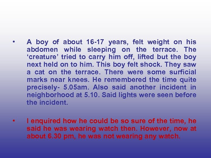• A boy of about 16 -17 years, felt weight on his abdomen