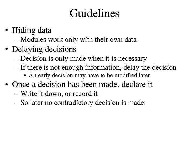 Guidelines • Hiding data – Modules work only with their own data • Delaying